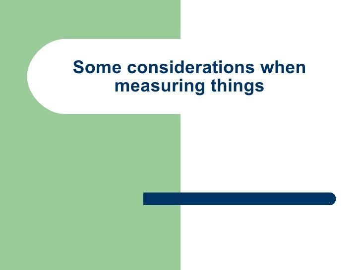 Some considerations when measuring things
