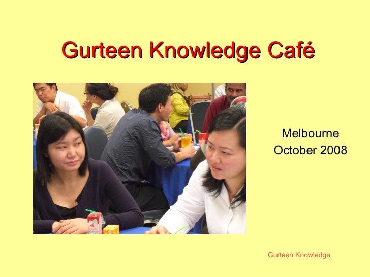 Gurteen Knowledge Café Melbourne October 2008