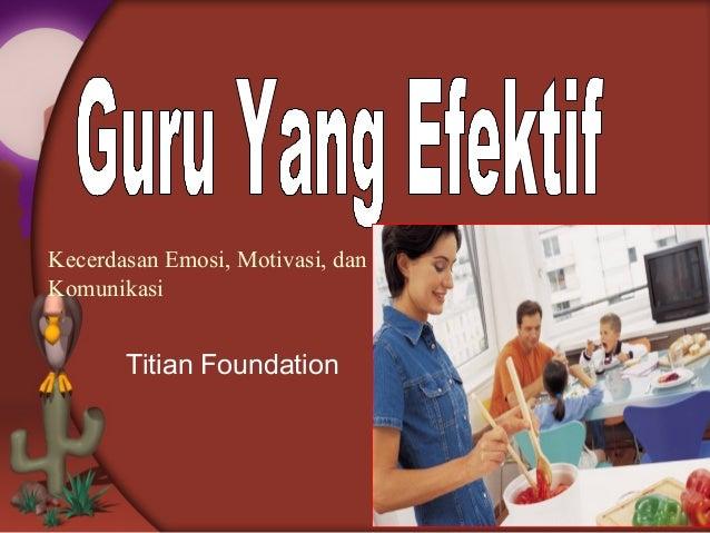 Titian Foundation Kecerdasan Emosi, Motivasi, dan Komunikasi