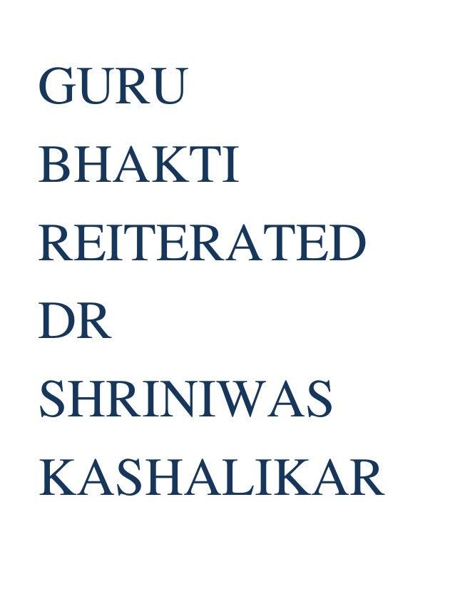 GURU BHAKTI REITERATED DR SHRINIWAS KASHALIKAR