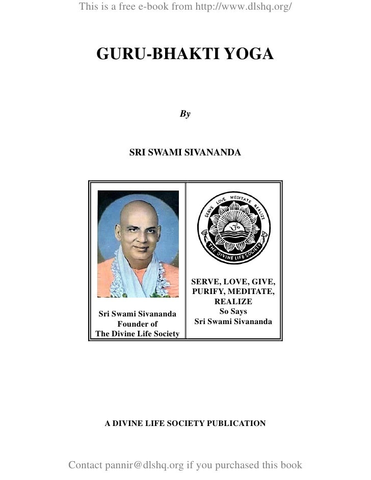 This is a free e-book from http://www.dlshq.org/          GURU-BHAKTI YOGA                                  By            ...