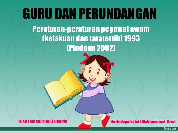 GURU DAN PERUNDANGAN        Peraturan-peraturan pegawai awam           (kelakuan dan tatatertib) 1993                  (Pi...