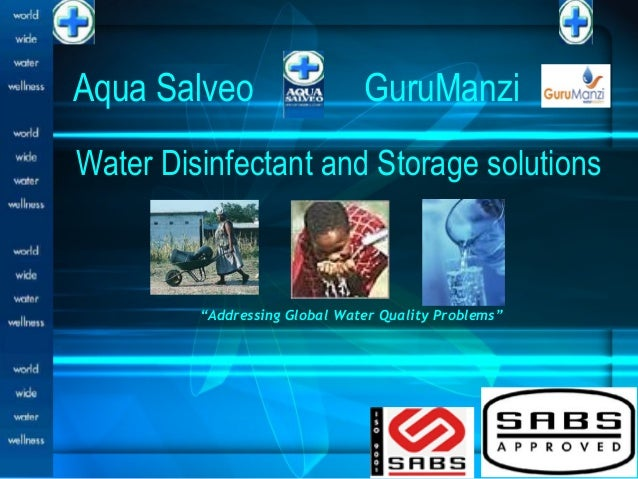 """Aqua Salveo                    GuruManziWater Disinfectant and Storage solutions         """"Addressing Global Water Quality ..."""