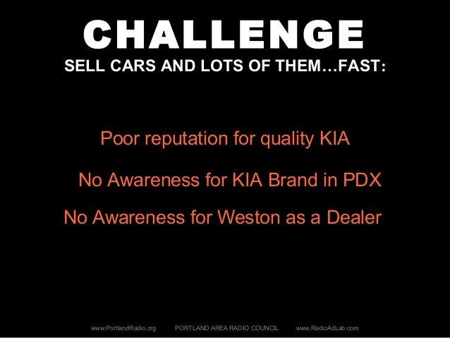 CHALLENGE SELL CARS AND LOTS OF THEM…FAST: www.PortlandRadio.org PORTLAND AREA RADIO COUNCIL www.RadioAdLab.com Poor reput...
