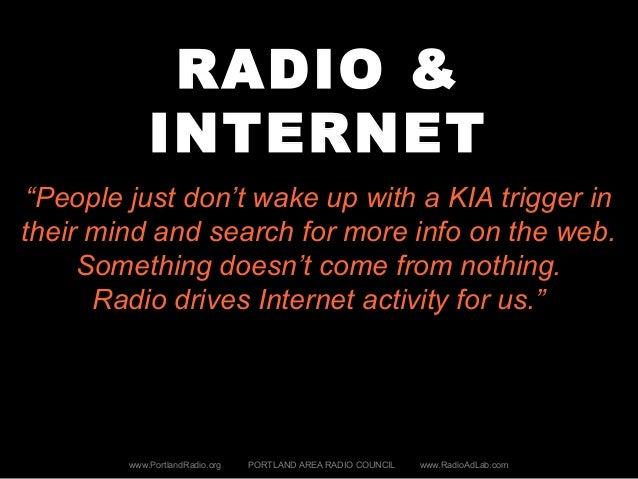 "RADIO & INTERNET www.PortlandRadio.org PORTLAND AREA RADIO COUNCIL www.RadioAdLab.com ""People just don't wake up with a KI..."