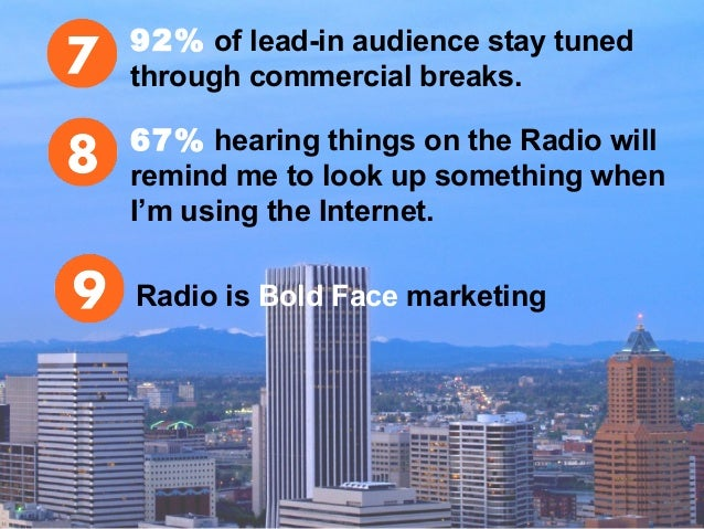 92% of lead-in audience stay tuned through commercial breaks. 67% hearing things on the Radio will remind me to look up so...