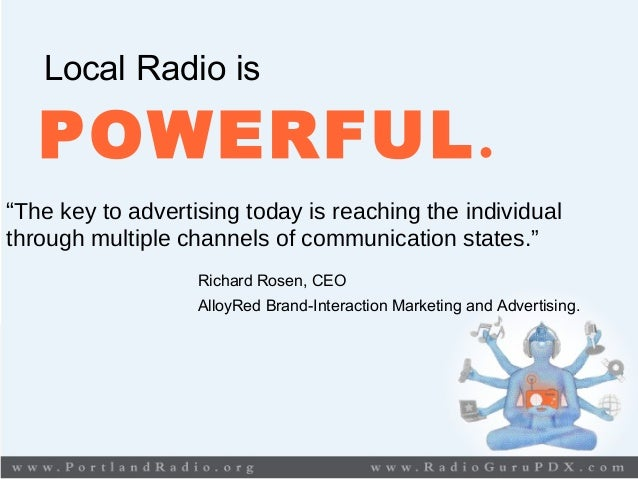 """Local Radio is POWERFUL. """"The key to advertising today is reaching the individual through multiple channels of communicati..."""