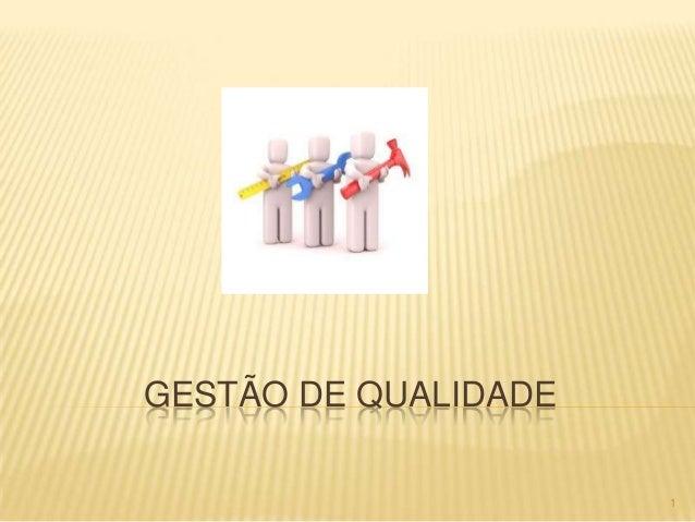 GESTÃO DE QUALIDADE 1