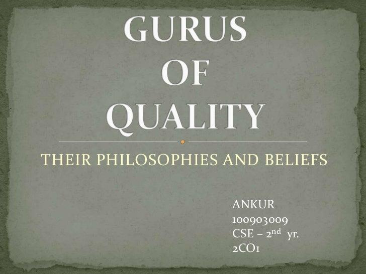 THEIR PHILOSOPHIES AND BELIEFS                    ANKUR                    100903009                    CSE – 2nd yr.     ...