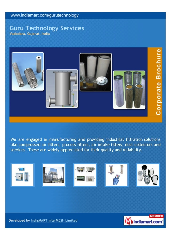 Guru Technology ServicesVadodara, Gujarat, IndiaWe are engaged in manufacturing and providing industrial filtration soluti...