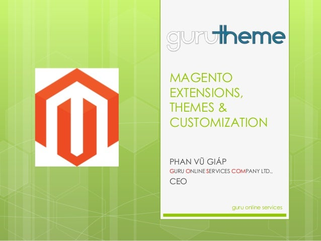 MAGENTO EXTENSIONS, THEMES & CUSTOMIZATION PHAN VŨ GIÁP GURU ONLINE SERVICES COMPANY LTD.,  CEO guru online services
