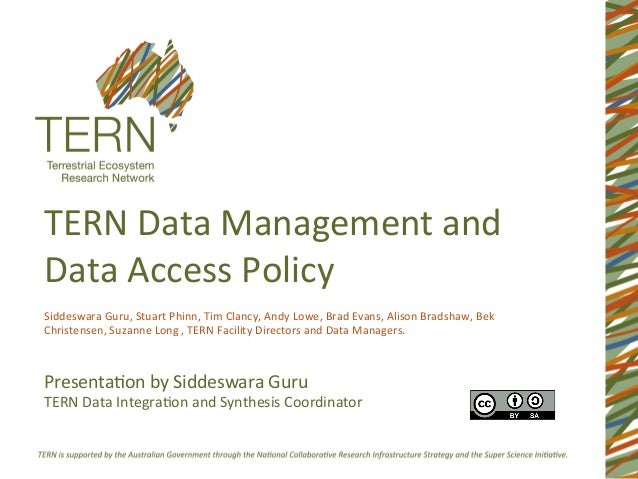 TERN	   Data	   Management	   and	    Data	   Access	   Policy	    Presenta8on	   by	   Siddeswara	   Guru	    TERN	   Dat...