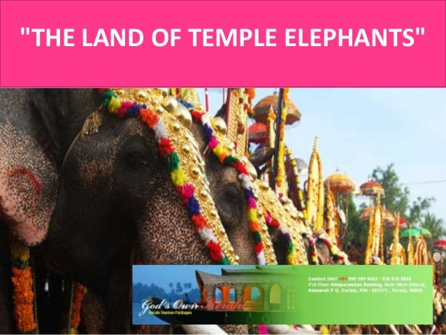 """""""THE LAND OF TEMPLE ELEPHANTS"""""""