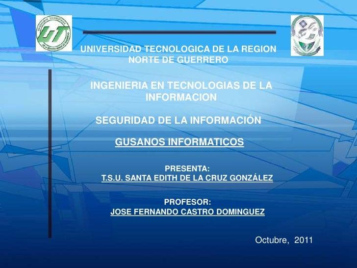 UNIVERSIDAD TECNOLOGICA DE LA REGION         NORTE DE GUERRERO INGENIERIA EN TECNOLOGIAS DE LA           INFORMACION  SEGU...