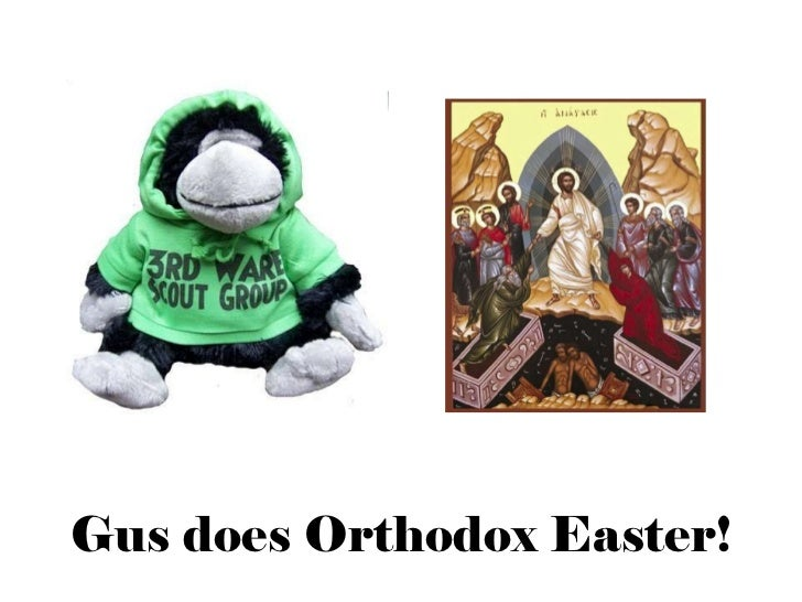 Gus does Orthodox Easter!