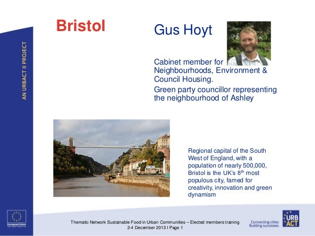 Bristol  Gus Hoyt Cabinet member for Neighbourhoods, Environment & Council Housing. Green party councillor representing th...