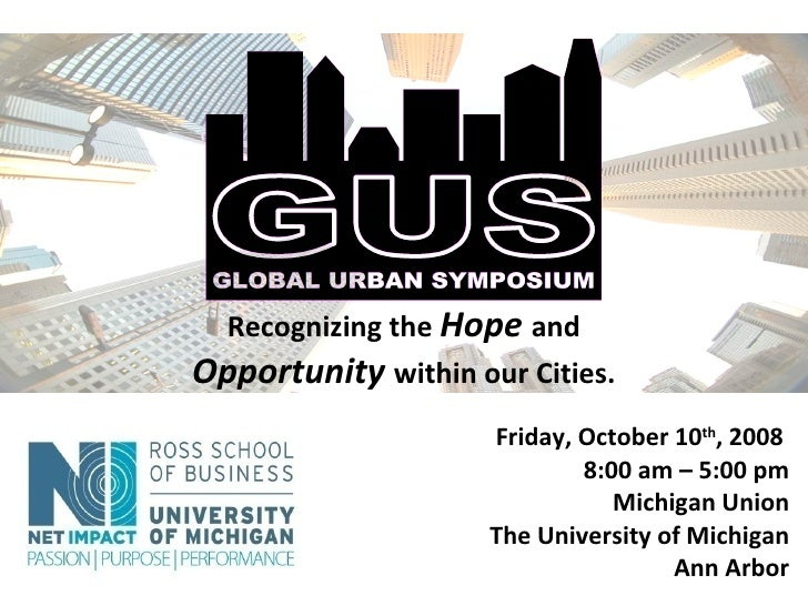 Friday, October 10 th , 2008   8:00 am – 5:00 pm Michigan Union The University of Michigan Ann Arbor Recognizing the  Hope...