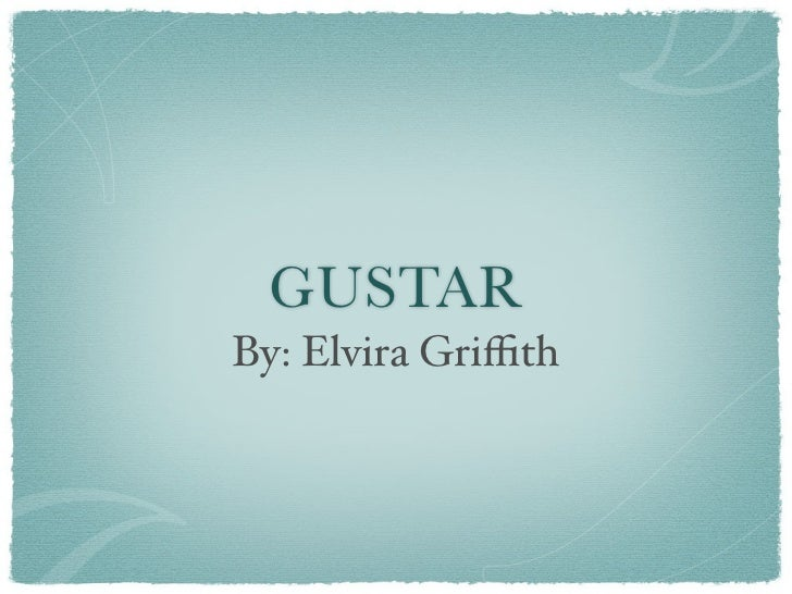 GUSTARBy: Elvira Griffith