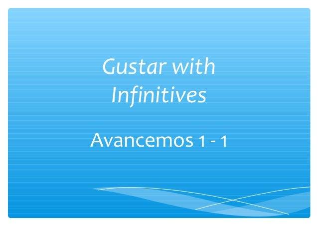 Gustar with  InfinitivesAvancemos 1 - 1