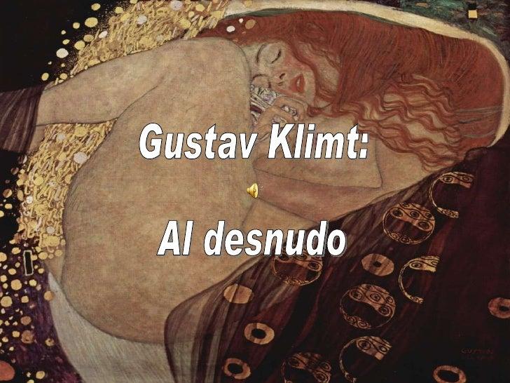 Gustav Klimt: Al desnudo