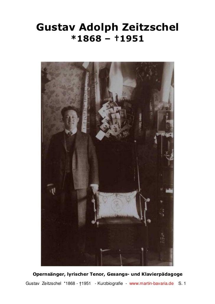 Gustav Adolph Zeitzschel                     *1868 – †1951   Opernsänger, lyrischer Tenor, Gesangs- und KlavierpädagogeGus...