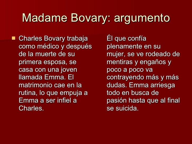 Madame Bovary: argumento <ul><li>Charles Bovary trabaja como médico y después de la muerte de su primera esposa, se casa c...