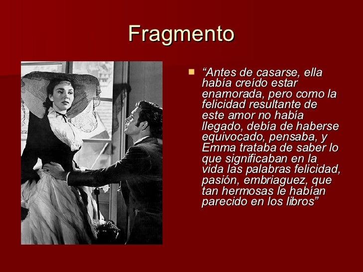 """Fragmento <ul><li>"""" Antes de casarse, ella había creído estar enamorada, pero como la felicidad resultante de este amor no..."""