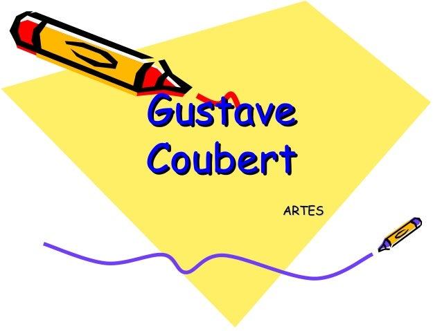 GustaveGustaveCoubertCoubertARTESARTES