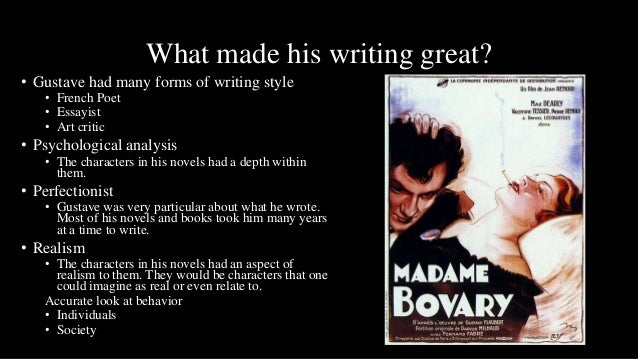 What made his writing great?• Gustave had many forms of writing style   • French Poet   • Essayist   • Art critic• Psychol...
