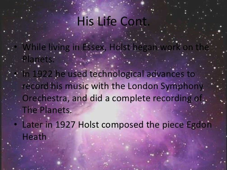 an introduction to the life and history of gustav holst Wwi was an unprecedented time in the history of europe, and its effects were evident in the music of the time in jupiter, the bringer of jollity from the orchestral suite the planets, gustav holst fused the intellectual styles of his contemporaries and nationalistic folk sensibilities together to embody everything that it meant to be a modern englishman in the post wwi era.