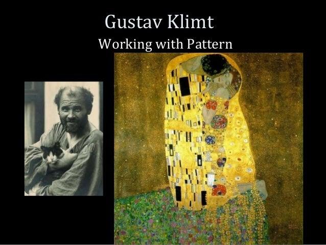 Gustav Klimt Working with Pattern