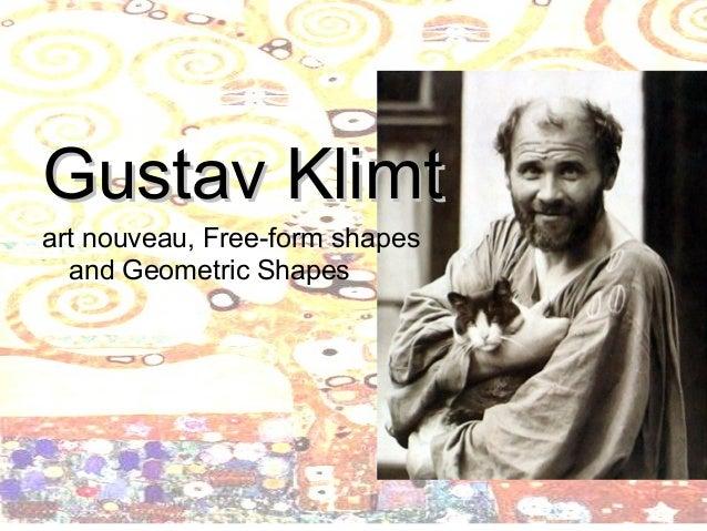 Gustav KlimtGustav Klimt art nouveau, Free-form shapes and Geometric Shapes