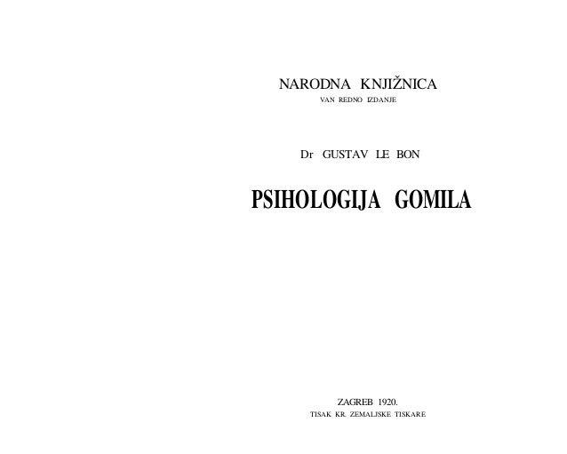 NARODNA KNJIŽNICA       VAN REDNO IZDANJE    Dr GUSTAV LE BONPSIHOLOGIJA GOMILA           ZAGREB 1920.     TISAK KR. ZEMAL...