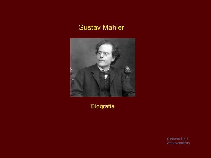 Gustav Mahler   Biografía                 Sinfonía No.1                3er Movimiento