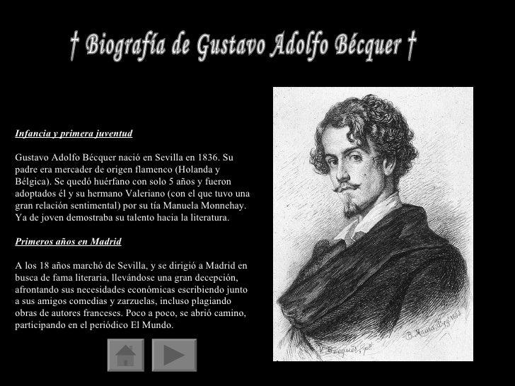 † Biografía de Gustavo Adolfo Bécquer † Infancia y primera juventud Gustavo Adolfo Bécquer nació en Sevilla en 1836. Su pa...