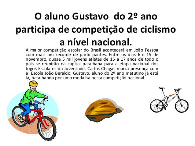 O aluno Gustavo do 2º ano  participa de competição de ciclismo  a nível nacional.  A maior competição escolar do Brasil ac...