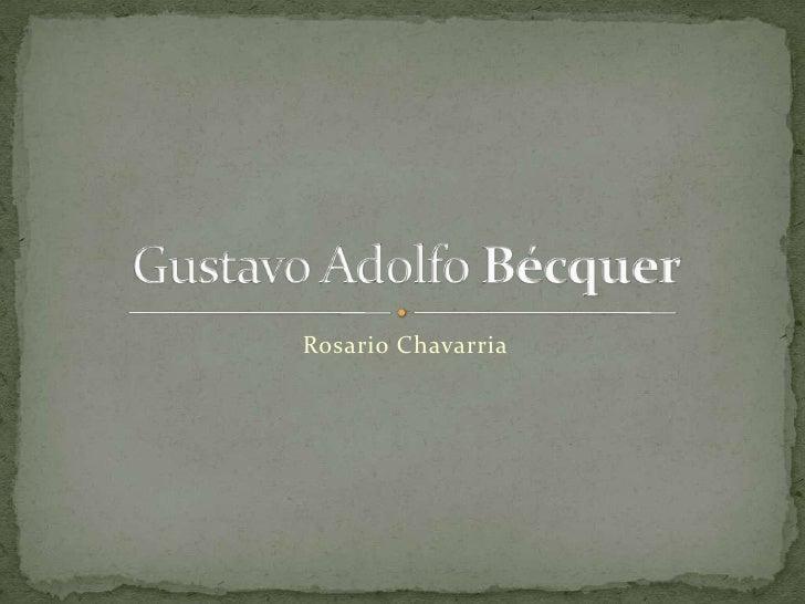 Rosario Chavarria<br />Gustavo Adolfo Bécquer<br />