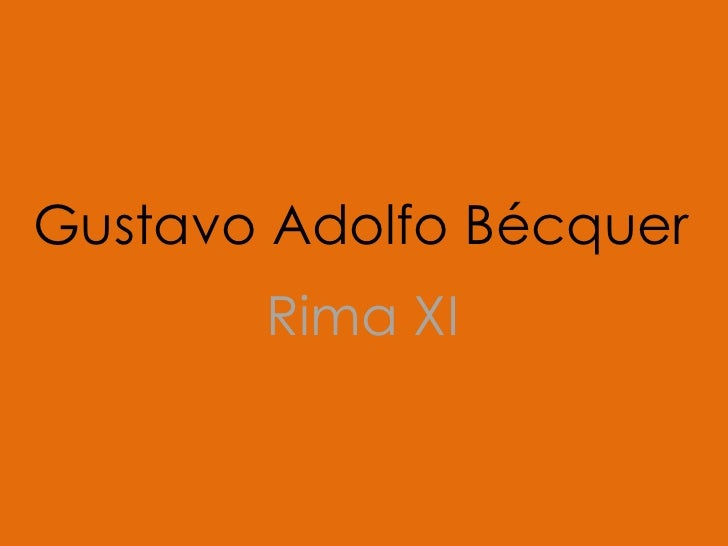 Gustavo Adolfo Bécquer<br />RimaXI<br />