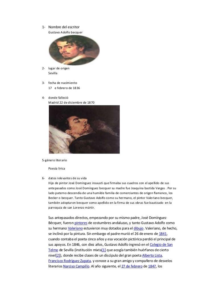 1- Nombre del escritor    Gustavo Adolfo becquer2- lugar de origen   Sevilla3- fecha de nacimiento   17 e febrero de 18364...
