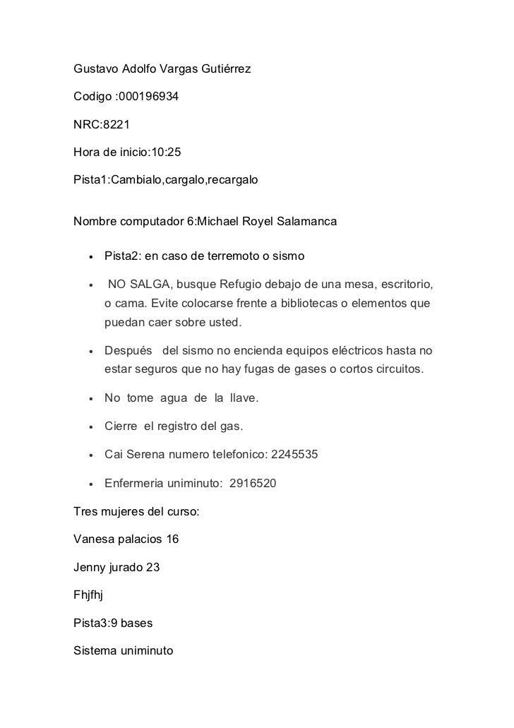 Gustavo Adolfo Vargas GutiérrezCodigo :000196934NRC:8221Hora de inicio:10:25Pista1:Cambialo,cargalo,recargaloNombre comput...