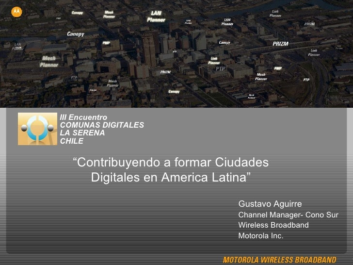 """III Encuentro  COMUNAS DIGITALES  LA SERENA  CHILE """" Contribuyendo a formar Ciudades Digitales en America Latina"""" Gustavo ..."""