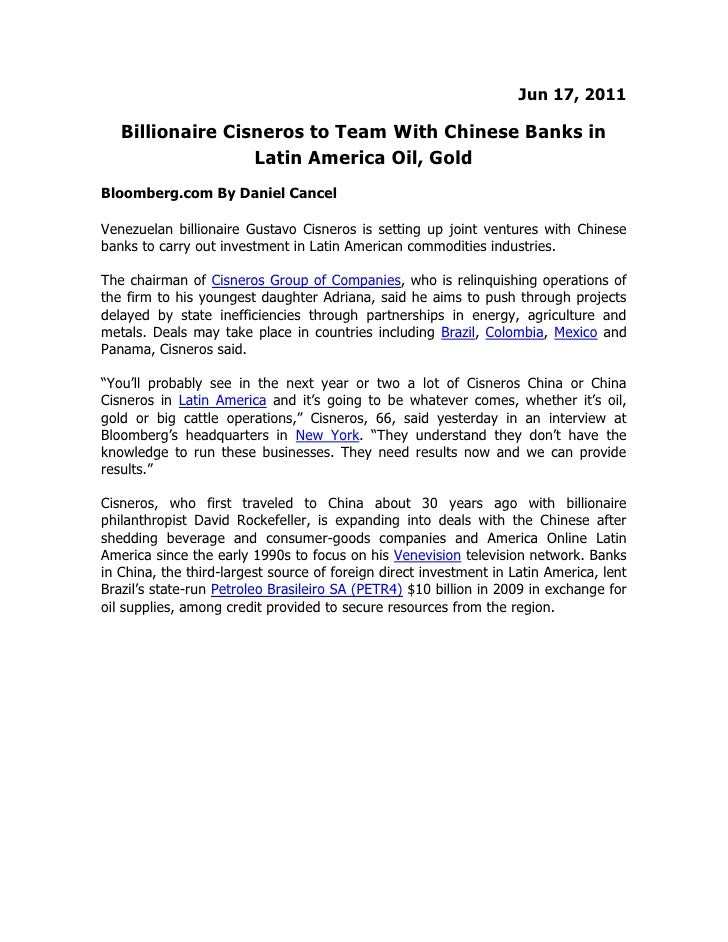 Jun 17, 2011   Billionaire Cisneros to Team With Chinese Banks in                  Latin America Oil, GoldBloomberg.com By...