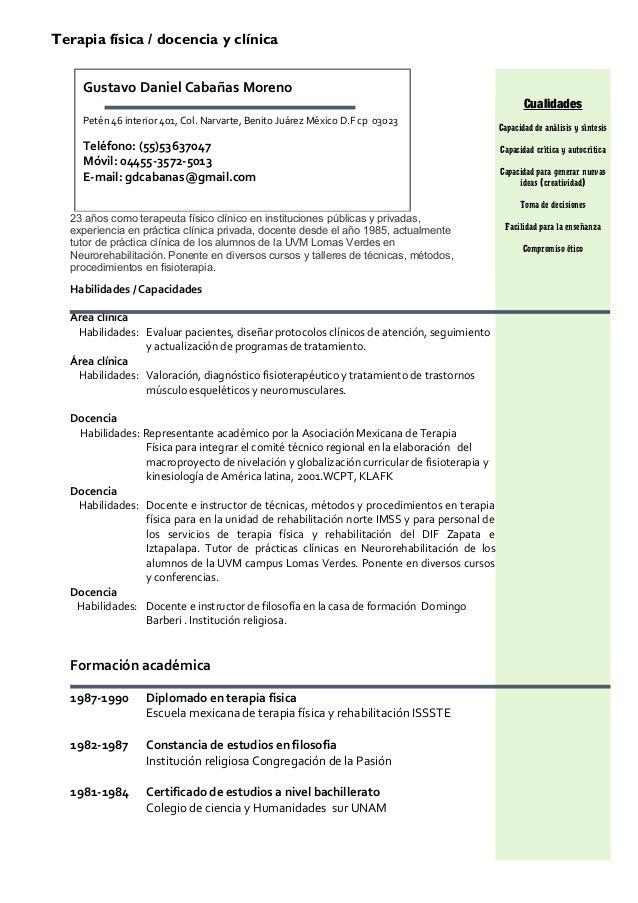 Habilidades / Capacidades Área clínica Habilidades: Evaluar pacientes, diseñar protocolos clínicos de atención, seguimient...