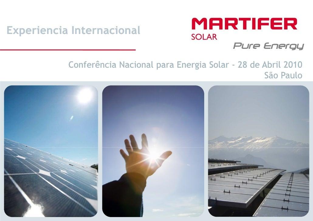 Experiencia Internacional              Conferência Nacional para Energia Solar - 28 de Abril 2010                         ...