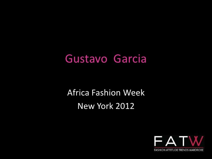 Gustavo GarciaAfrica Fashion Week   New York 2012