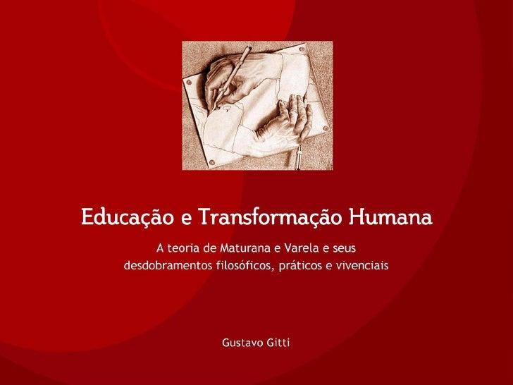 <ul><li>Biologia da Cognição </li></ul><ul><li>A teoria de Maturana e Varela e seus desdobramentos filosóficos e práticos ...