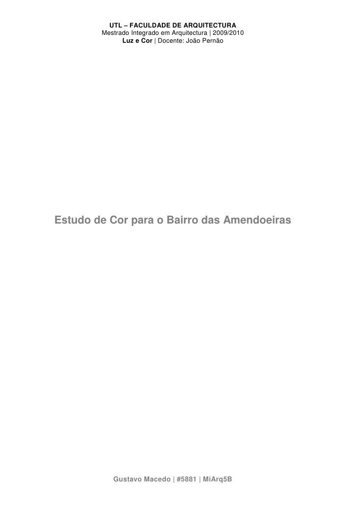 UTL – FACULDADE DE ARQUITECTURA        Mestrado Integrado em Arquitectura   2009/2010              Luz e Cor   Docente: Jo...