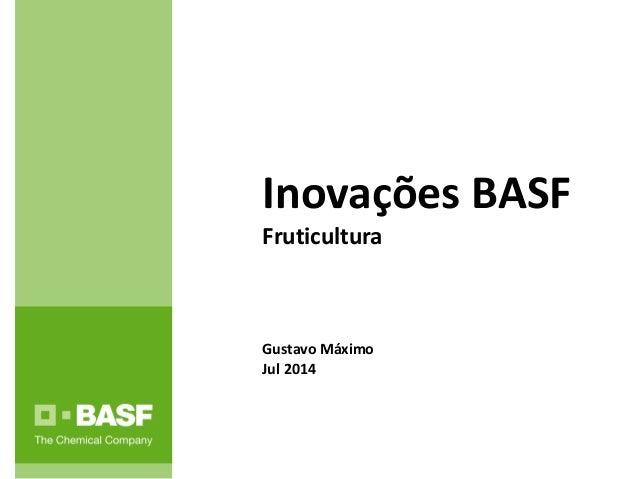 Inovações BASF Fruticultura Gustavo Máximo Jul 2014