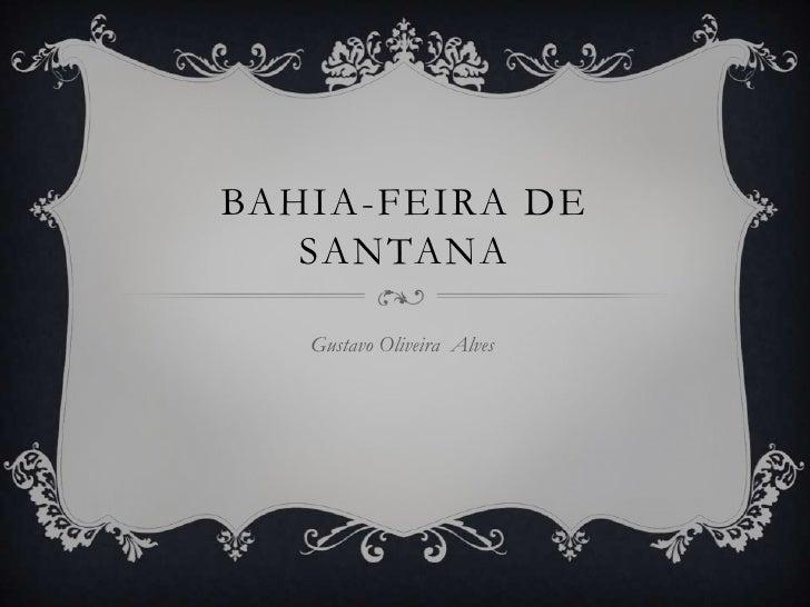 BAHIA-FEIRA DE   SANTANA   Gustavo Oliveira Alves