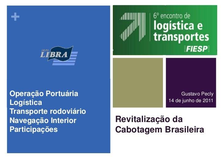 Operação Portuária<br />Logística<br />Transporte rodoviário<br />Navegação Interior<br />Participações<br />Gustavo Pecly...